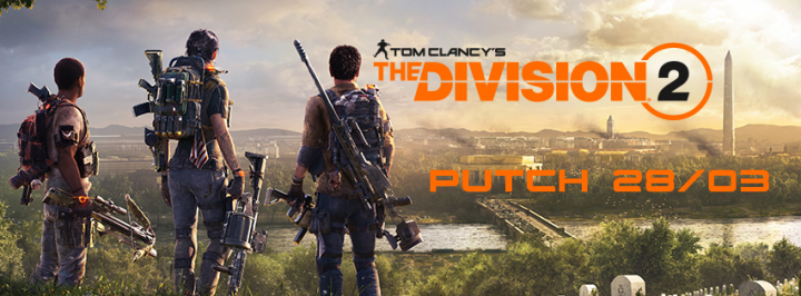 The Division 2 - Patch Notes 28/03/19