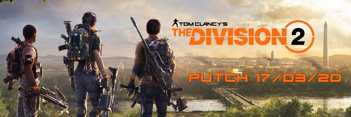 The Division 2 - Patch Notes 17/03/20